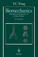 Biomechanics: Mechanical Properties of Living Tissues - Fung