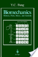 Biomechanics: motion, flow, stress, and growth - Fung