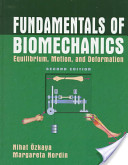Fundamentals of biomechanics: equilibrium, motion, and deformation - Ozkaya